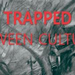 Trapped Between Cultures