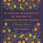 MY RUSSIAN GRANDMOTHER AND HER AMERICAN VACUUM CLEANER.